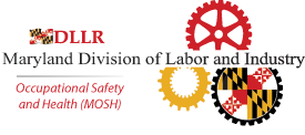 DLLR, Maryland Division of Labor and Industry, Occupational Safety and Health (MOSH)